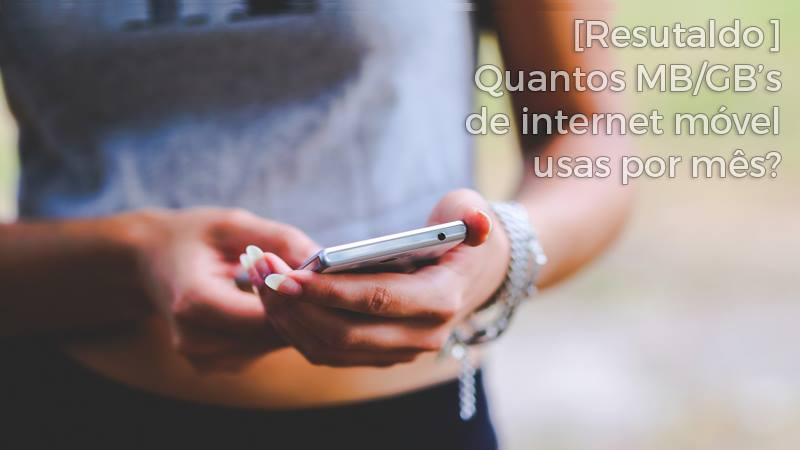 Resutaldo-Quantos-MB-GB's-de-internet-móvel-usas-por-mês