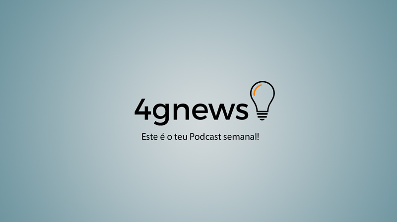 Podcast 4gnews 169: As 4 grandes marcas à lupa!