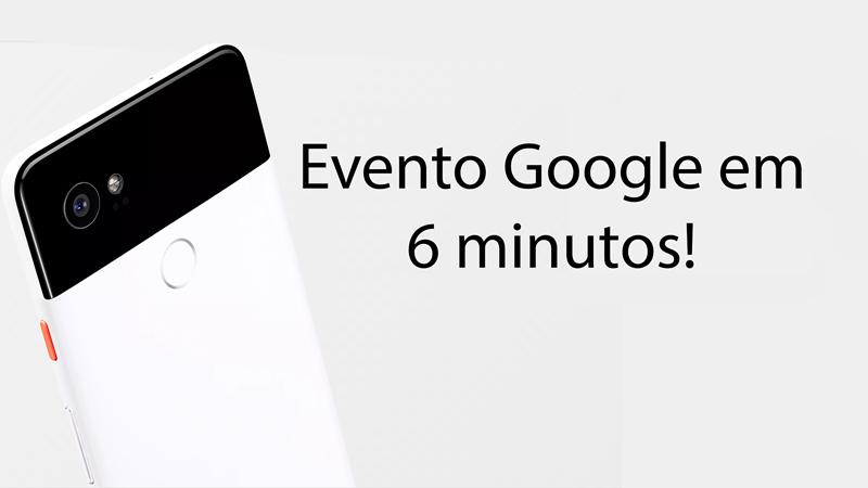 Google Pixel 2 - Resumo do evento da Google em 6 minutos!
