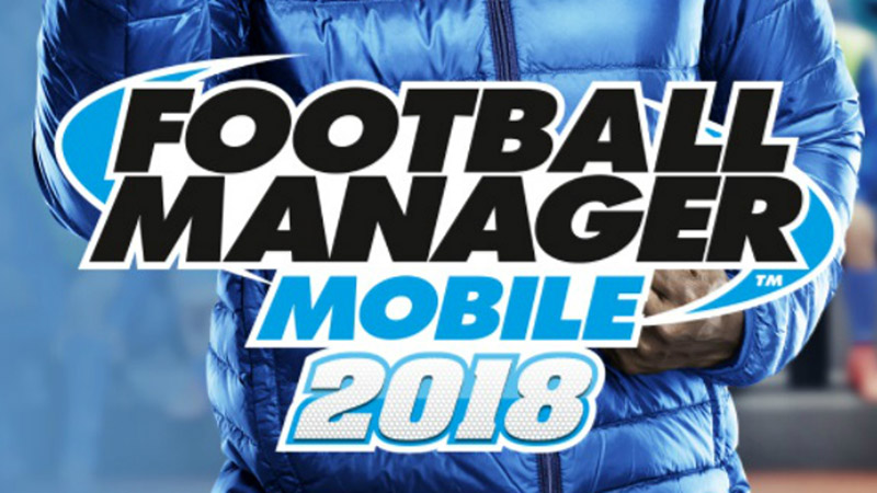 Football Manager Mobile 2018 Android iOS