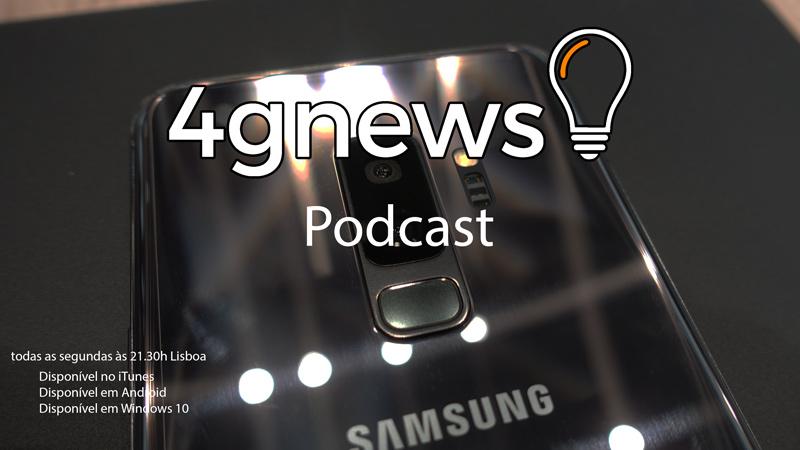 Podcast 4gnews 188: Nokia, Samsung Galaxy S9 e a MWC 2018