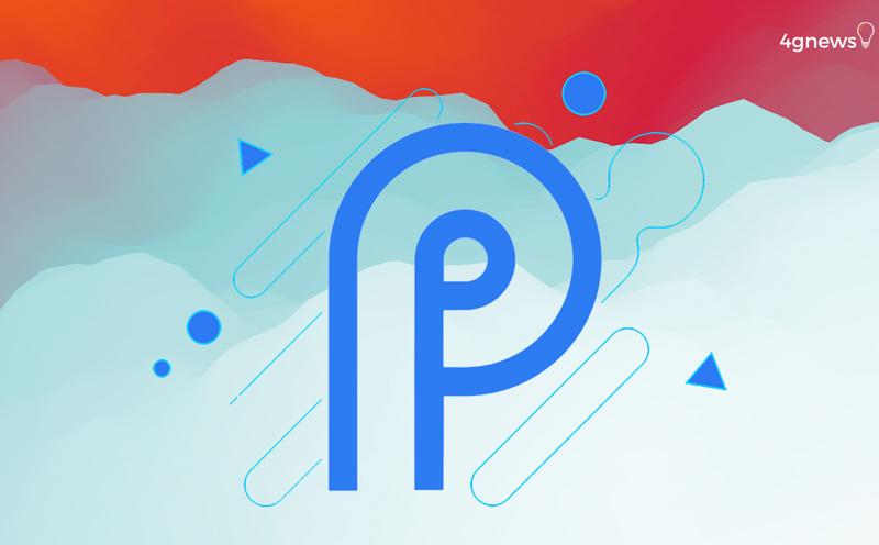 Android P: Tudo o que mudará com o novo software da Google
