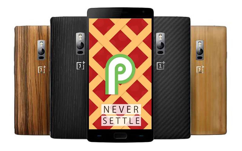 OnePlus 2 Android Pie OnePlus X 4gnews