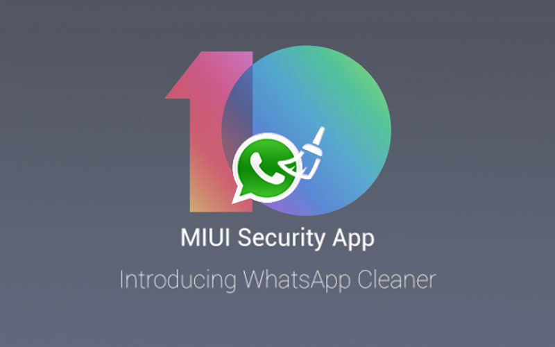 Xiaomi Whatsapp Cleaner MIUI 10 Android 4gnews